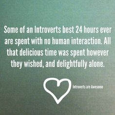 Thanks to our Facebook friends Introverts Are Awesome for posting this and allowing us to share.