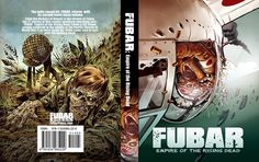 FUBAR Vol. 2: Empire of the Rising Dead follows a full blown zombie outbreak in the middle of the Pacific theater of World War II as the allies come face to face with the walking dead... again!