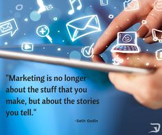Marketing is no longer about the stuff that you make, but about the stories you tell!!  Visit digitalverge.net for more on digital marketing
