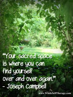 Your sacred place is when you can find yourself always
