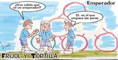 Frases, chistes, anécdotas, reflexiones, Amor y mucho más.: Chiste Frijol y Tortilla. Emperador, Nuestro Diario Guatemala.
