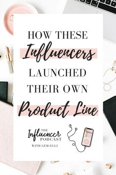 EPISODE 079 of The Influencer Podcast. How These Influencers Launched Their Own Product Line. The Influencer Podcast with Julie Solomon and Gem+Elli Julie Solomon, Podcast Topics, How To Influence People, Starting Your Own Business, Blogger Tips, Influencer Marketing, How To Stay Motivated, Blogging For Beginners, Business Tips