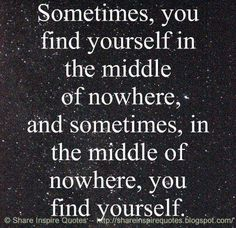 Sometimes, you find yourself in the middle of nowhere, and sometimes, in the…