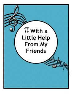 """This is a fun song to sing on Pi Day and will liven up any Pi Day Celbration.  It is to the tune of the """"With a Little Help From My Friends""""  Made famous by the Beatles--  It can also be used when studying volume and surface area formulas for cylinders and spheres."""