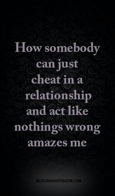 How somebody can just cheat in a relationship and act like nothings wrong amazes me quotes Best Love Quotes, Me Quotes, Advice Quotes, Cheater Quotes, Broken Relationships, Narcissistic Abuse, Relationship Quotes, Relationship Fights, Relationship Timeline