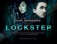 Lockstep by Karl Schroeder   © Recorded Books, LLC   Cover designed by Ashlee Sasscer   Book cover design   audiobook   graphic design   ashlee.dws@gmail.com