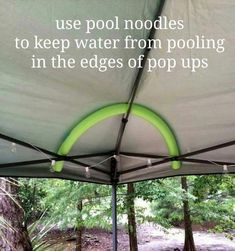 Pop Up Shelter tip: Use pool noodles to keep water from pooling in the edges of . - Camping-- Pop Up Shelter tip: Use pool noodles to keep water from pooling in the edges of