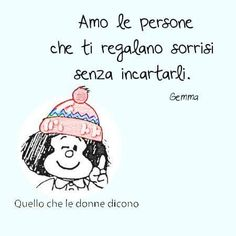 I love people that give a smile without wrapping. Italian Phrases, Italian Quotes, Best Quotes, Life Quotes, Cute Phrases, Special Quotes, More Than Words, Love People, True Words