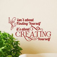 Life isn't about Finding Yourself it's about Creating yourself, create words, quotes, wall decal,craft room decor Linda Bauwin - CARD-iologist Helping you create cards from your heart Vinyl Quotes, Words Quotes, Life Quotes, Craft Room Decor, Craft Room Storage, Craft Rooms, Inspirational Wall Decals, Inspirational Quotes, Phrase Cute