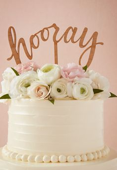 'Hooray' cake topper. So cute!