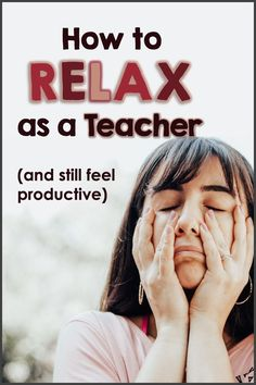 Teaching during distance learning is stressful! Here are ways for educators to relax without wasting time.