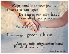 Mijn hand is er voor jou.. Quotes For Kids, Me Quotes, Qoutes, I Love My Daughter, Dutch Quotes, Cool Writing, Proud Mom, Beautiful Words, Beautiful Lyrics