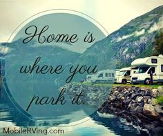 Home is where you park it!