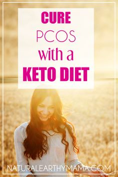 PCOS has been touted as incurable. HOWEVER many many women are having AMAZING success with eating a ketogenic diet. In fact sticking to a keto diet is an effective way of curing PCOS. Read more on how changing your diet can change your life. #naturalearthymama #pcos #keto #naturalremedies
