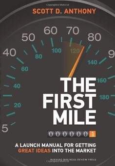 The First Mile: A Launch Manual for Getting Great Ideas into the Market by Scott D. Anthony http://www.amazon.com/dp/1422171760/ref=cm_sw_r_pi_dp_Xy.4tb0JG0RBK
