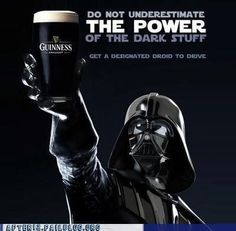 Darth & Guiness. I need this for my bachelor pad.