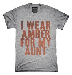 I Wear Amber For My Aunt Awareness Support T-shirts, Hoodies,