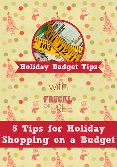 5 Tips for Holiday Shopping on a Budget
