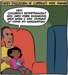 """Saturday Morning Breakfast Cereal - Kids' Entertainment """"This was way more engaging back when I was capable of using my imagination.""""   I'm just gonna save this here because I know I'll need it when the next Star Wars movie comes out :D"""