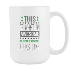 Awesome Medical Assistant mug - Medical Assistant coffee cup (15oz) White