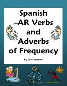Spanish Grammar - Spanish -AR Verbs and Adverbs of Frequency Questions Worksheet by Sue Summers