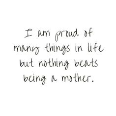 Quotes family love home so true 69 ideas Mommy Quotes, Life Quotes, Proud Mom Quotes, Being A Mom Quotes, New Parent Quotes, Mom And Baby Quotes, Happy Family Quotes, Child Quotes, Wall Quotes