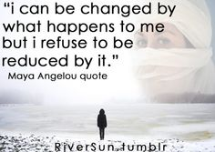 * Maya Angelou Quote * resilience strength empowering