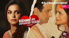 Stream full episodes of Kehne Ko Humsafar Hain Season 1 on ALTBalaji Get Netflix, Netflix Account, Netflix Series, Series Movies, Indian Web, Download Free Movies Online, Web Series, Original Movie, Young Couples