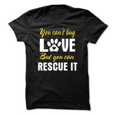 (Tshirt Awesome TShirt) You Cant Buy Love But You Can Rescue It   Coupon 5%
