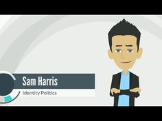 (1) Sam Harris - The Religion of Identity Politics - YouTube