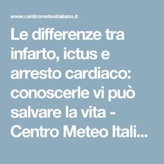 Le differenze tra infarto, ictus e arresto cardiaco: conoscerle vi può salvare la vita - Centro Meteo Italiano