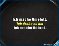 Ich, jedes Mal x.x #kochen #Omelett #fail #lustigeSprüche #Humor