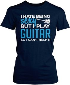 I hate being sexy but I play guitar so I can't help it. The perfect t-shirt for any sexy guitar player. Available here - https://diversethreads.com/products/i-hate-being-sexy-but-i-play-guitar?variant=10328349829