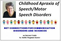 Motor Speech Disorders / Childhood Apraxia of Speech – Links Collected by Judith Kuster - - Pinned by #PediaStaff.  Visit http://ht.ly/63sNt for all our pediatric therapy pins