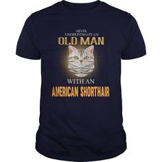 American Shorthair Power Of An Old Man With An American Shorthair Cat T-Shirts T-Shirts, Hoodies ==►► Click Order This Shirt NOW!