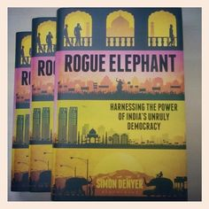 Rogue Elephant by Simon Denyer is OUT now! #rogueelephant #simondenyer #books