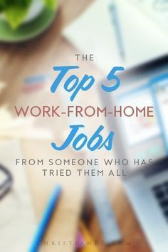 I've tested and tried out all the different work-from-home jobs out there and these are the 5 best ones - work from home jobs working from home