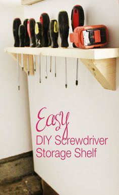 DIY Screwdriver Storage, 12 Garage Hacks and DIY Projects. Your garage could be either the source of mess or a beautiful room in your house instead! Garage Organisation, Garage Storage Solutions, Diy Garage Storage, Workshop Organization, Shed Storage, Storage Shelves, Storage Organization, Storage Ideas, Organized Garage