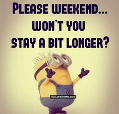Please Weekend Stay Longer