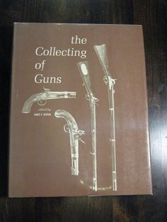 Featured Books - The Collecting of Guns - With Dust Jacket - 1964 - $39