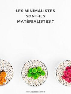 Les minimalistes sont-ils aussi matérialistes que la société de consommation qu'ils dénoncent en accordant trop d'importance aux objets ?