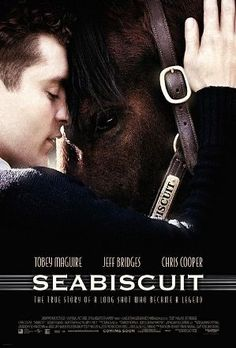 """SEABISCUIT. """"The horse is too small, the jockey too big, the trainer too old, and I'm too dumb to know the difference"""" ... making this the ultimate underdog sports movie."""
