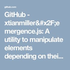 GitHub - xtianmiller& A utility to manipulate elements depending on their viewport visibility
