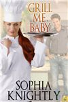 Grill Me, Baby    By Author: SophiaKnightly     Publisher: Samhain Publishing, Ltd.     Tags: Contemporary, Comedy / Humor, Romance, Multicultural / Minority    A NIGHT OWL REVIEWS BOOK REVIEW * Reviewed by: PaulineMichael    Sophia Knightly cooks up a delicious sizzling contemporary. The only thing hotter than Michaela's red-headed te