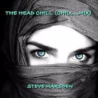 THE HEAD CHILL ( CHILL...MIX) - STEVE MARSDEN by Steve Marsden on SoundCloud