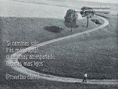 Si caminas solo irás más rápido; si caminas acompañado, llegarás más lejos.