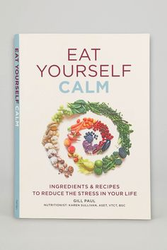 Eat Yourself Calm By Gill Paul - Urban Outfitters