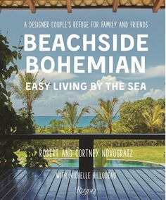 Strand Bookstore Beachside Bohemian: Easy Living by the Sea - A Designer Couple's Refuge for Family and Friends by Robert and Cortney Novogratz Bohemian Beach, Bohemian Design, Bohemian Decor, Strand Bookstore, Bohemian Chic Fashion, Fashion Couple, Marshalls, Best Photographers, Simple Living