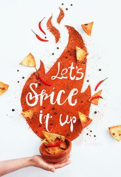 Spice it up!                                                                                                                                                                                 More