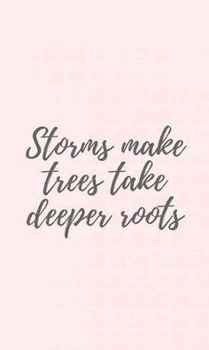 The 50 Best Quotes About Strength To Get You Throu. - - wasserfallThe 50 Best Quotes About Strength To Get You Throu. Tattoo Quotes About Strength, Quotes About Strength In Hard Times, Inspirational Quotes About Strength, Positive Quotes, Quotes About Struggle, Quotes About Storms, Quotes About Trees, Tattoo Quotes About Life, Quotes About Roots